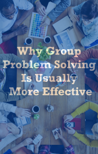 Group Problem Solving Is Usually More Effective